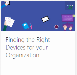 All About Hardware [Part 5]: Find the right devices for your organization – Tech Tip for July 31, 2018