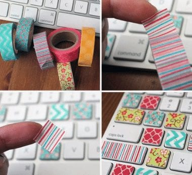 Decorate your keyboard with Washi tape to add color to your workday.