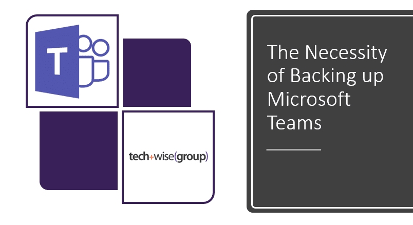 The Necessity of Backing up Microsoft Teams