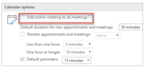 Microsoft Outlook every meeting online option will let you create a Teams meeting by default.